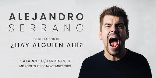 ALEJANDRO SERRANO presenta su disco ¿Hay Alguien Ahí?