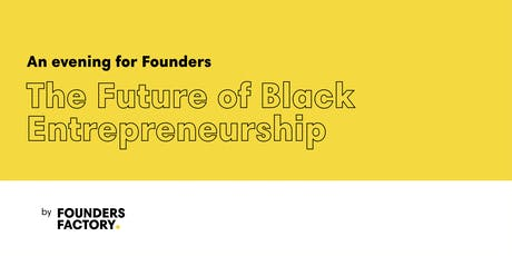 An Evening for Founders: The Future of Black Entrepreneurship tickets