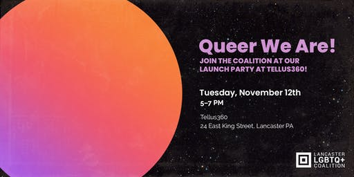 Lancaster LGBTQ+ Coalition Launch Party