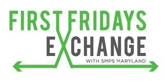 First Fridays Exchange: Recommitting to Your Current Role: Building Value for Your Firm and Yourself