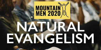 Mountain Men 2020: Natural Evangelism