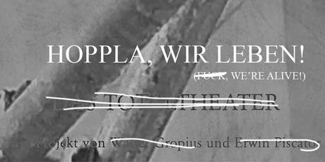 Hoppla, We're Alive! tickets