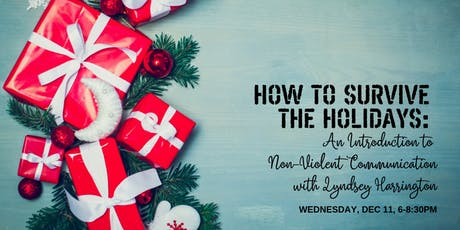 How to Survive the Holidays: An Introduction to Non-Violent Communication tickets