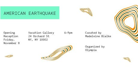American Earthquake Opening Reception tickets