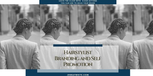 Hairstylist Branding and Self-Promotion