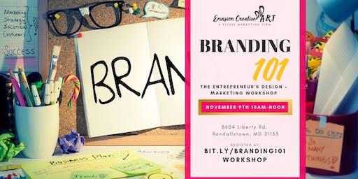 Branding 101:  Workshop To Designing + Marketing Your Brand