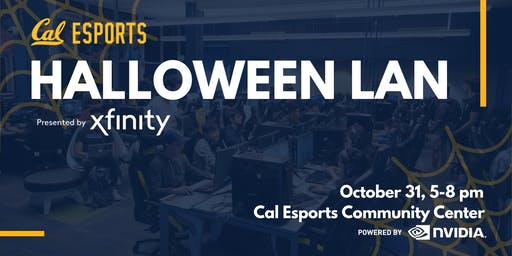 Cal Esports Halloween LAN presented by Xfinity