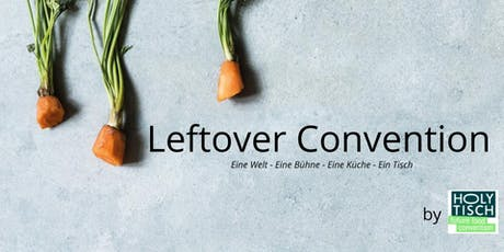 Leftover Convention by Holy Tisch Tickets