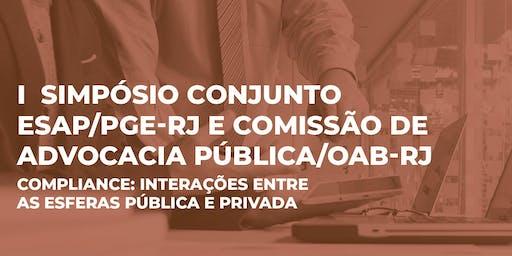 I SIMPÓSIO CONJUNTO ESAP/PGE-RJ E CAP/OAB-RJ - COMPLIANCE