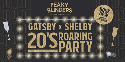 NYE - Peaky Blinders  MCR - 20s Roaring Party