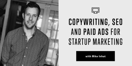 Intro to Copywriting, SEO, and Paid Ads for Startup Marketing tickets