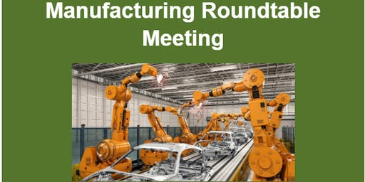 Manufacturing Roundtable Meeting