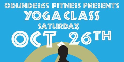 ODUNDE365 FITNESS PRESENTS: SATURADAY YOGA CLASS