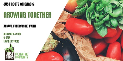 """Just Roots Chicago """"Growing Together"""" Annual Fundraiser"""