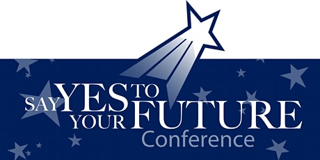 Say Yes To Your Future Conference tickets