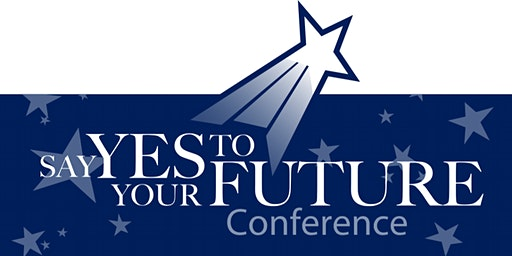 Say Yes To Your Future Conference