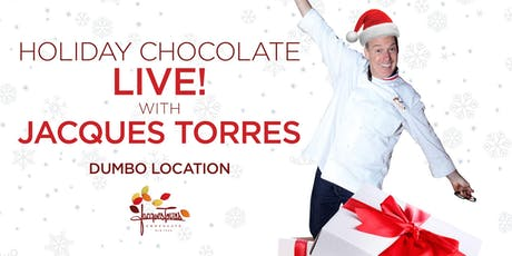 Dumbo Location - Holiday Chocolate Live! w/ Jacques Torres tickets