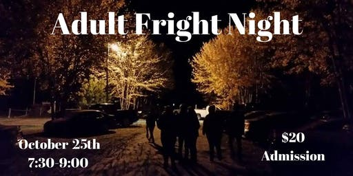 Leisure Farms: Adult Fright Night. Friday, Oct 25th. PRINT YOUR TICKET.