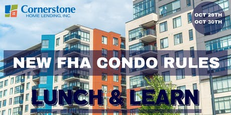 New FHA Condo rules:Lunch and Learn tickets
