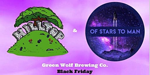 Hilltop & Of Stars to Man at Green Wolf Brewing Co.