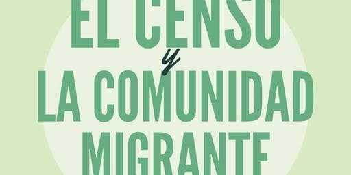 El Censo y la comunidad migrante