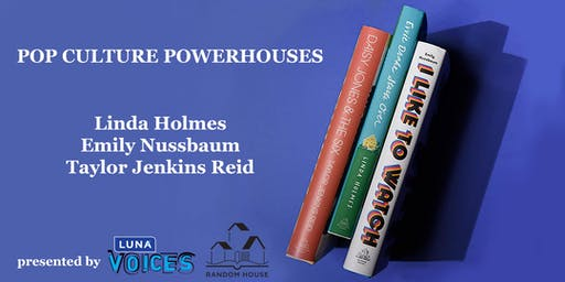 Pop Culture Powerhouses, presented by Random House and Luna Voices