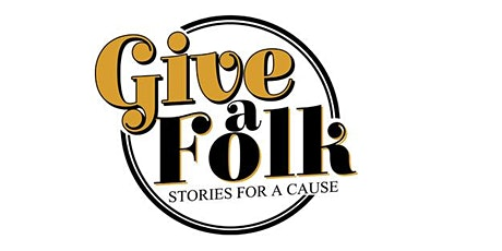 Give A Folk - Stories for a Cause! tickets