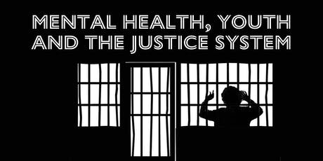 Mental Health, Youth and the Justice System tickets