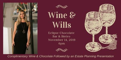Wine & Wills - Wine and Chocolate Tasting + Estate Planning Workshop