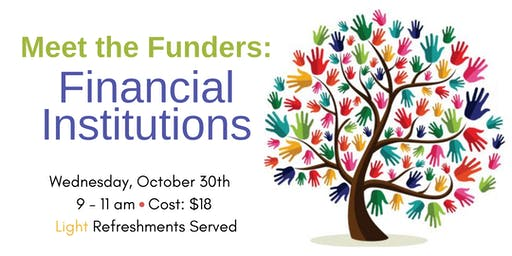 Meet the Funders: Financial Institutions