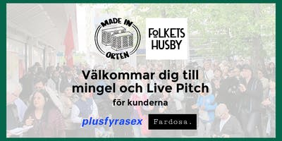 Made in Orten - Live Pitch och Mingel
