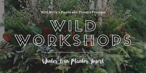 WILD Workshop: Outdoor Winter Urn Planter Insert