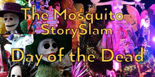 Day of the Dead Mosquito Story Slam