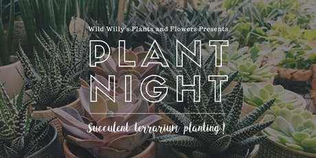 Plant Night @ Wild Willy's!  tickets