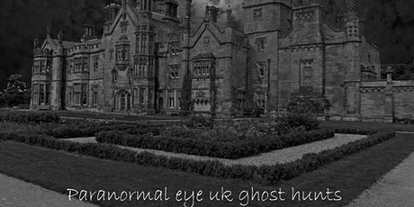 Margam Castle Port Talbot Ghost Hunt South Wales Paranormal Eye UK tickets