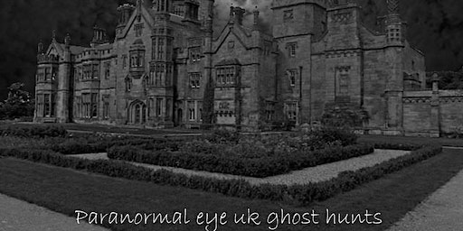 Margam Castle Port Talbot Ghost Hunt South Wales Paranormal Eye UK
