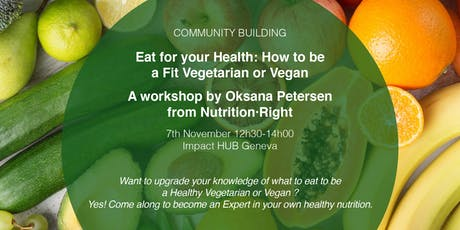 Eat For Your Health: How To Be a Fit Vegetarian or Vegan tickets