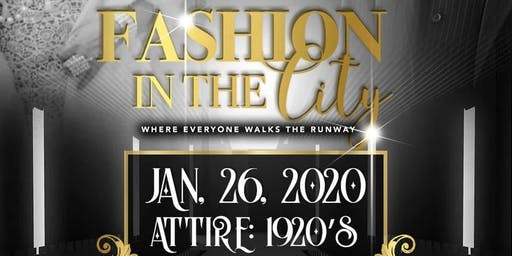 Fashion in the City Fashion Show (1920's Theme **NOT REQUIRED***)