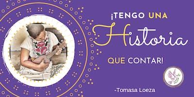 """""""Tengo un Historia que Contar"""" por Tomasa Loeza"""