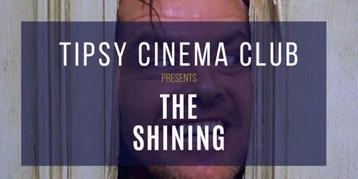 Tipsy Cinema Club: Halloween Edition - The Shining