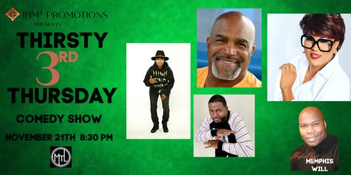 Thirsty 3rd Thursday Comedy Show Buddy Lewis, Flame Monroe, Chaunte'Wayans Savvy_Amusing