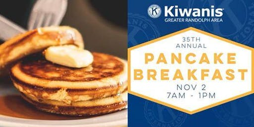 35th Annual Pancake Breakfast - Kiwanis Greater Randolph Area