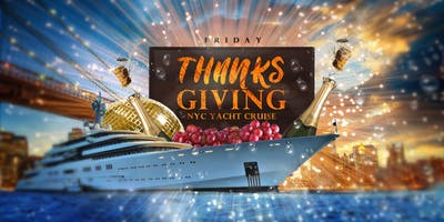 NYC #1 THANKSGIVING WEEKEND Yacht Cruise Boat Party: Friday Night