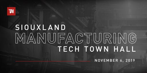 Siouxland Manufacturing Tech Town Hall