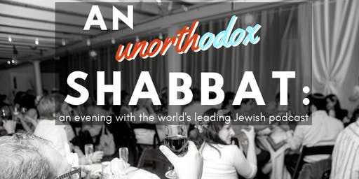 An Unorthodox Shabbat: An evening with the world's leading Jewish podcast