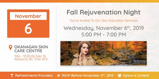 October 6, 2019 | Fall Rejuvenation Night | Okanagan Skin Care Centre