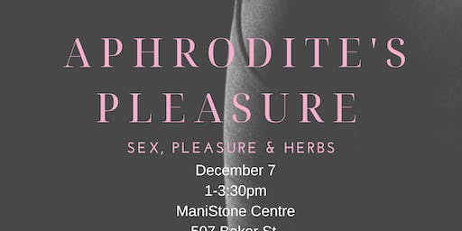 Aphrodite's Pleasure:  Sex, Pleasure & Herbs