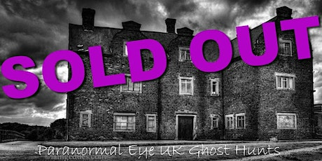 SOLD OUT Old Gresley Hall Derbyshire Ghost Hunt Paranormal Eye UK tickets