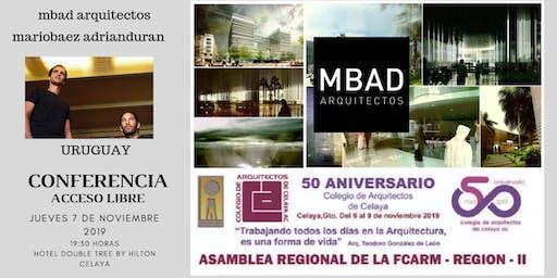 CONFERENCIA: MBAD Arquitectos   Arq. Mario Baez-Arq. Adrián Durán   URUGUAY