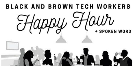 Black and Brown Tech Workers Happy Hour and Spoken Word tickets